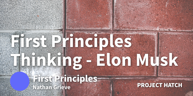 First Principles Thinking - Elon Musk
